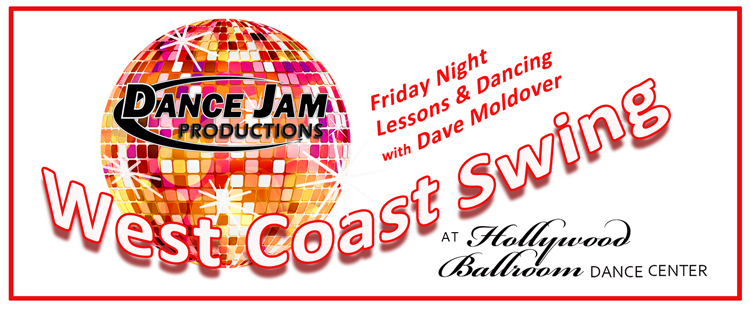 West Coast Swing lessons and dancing with Dave Moldover on Friday nights at Hollywood Ballroom Dance Center. Dance Jam Productions.